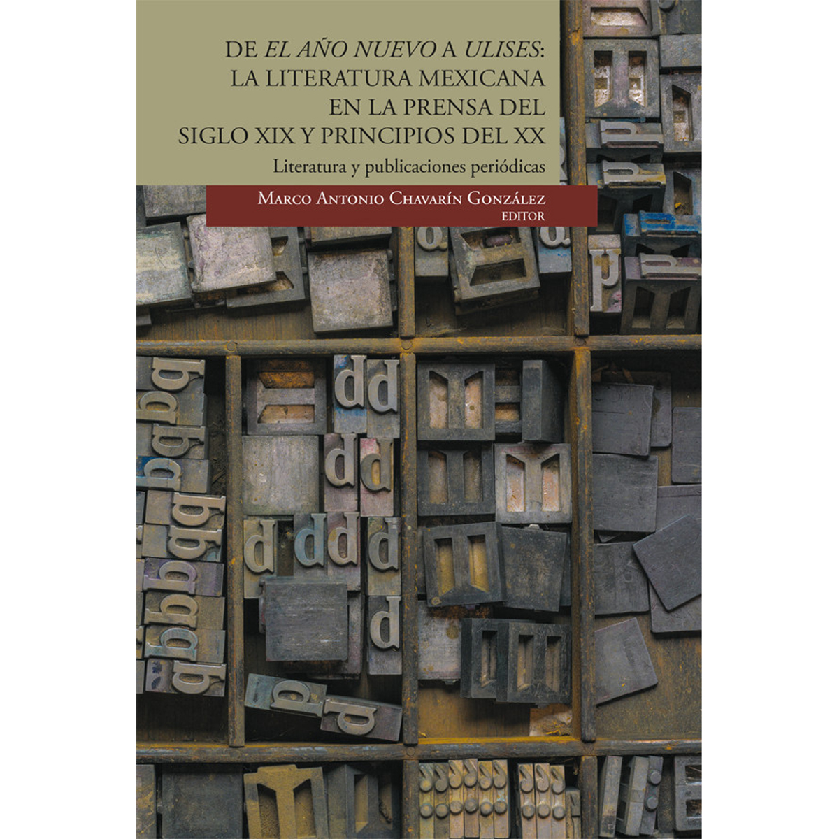 De el Año Nuevo a Ulises: la literatura mexicana en la prensa del siglo XIX y principios del XX