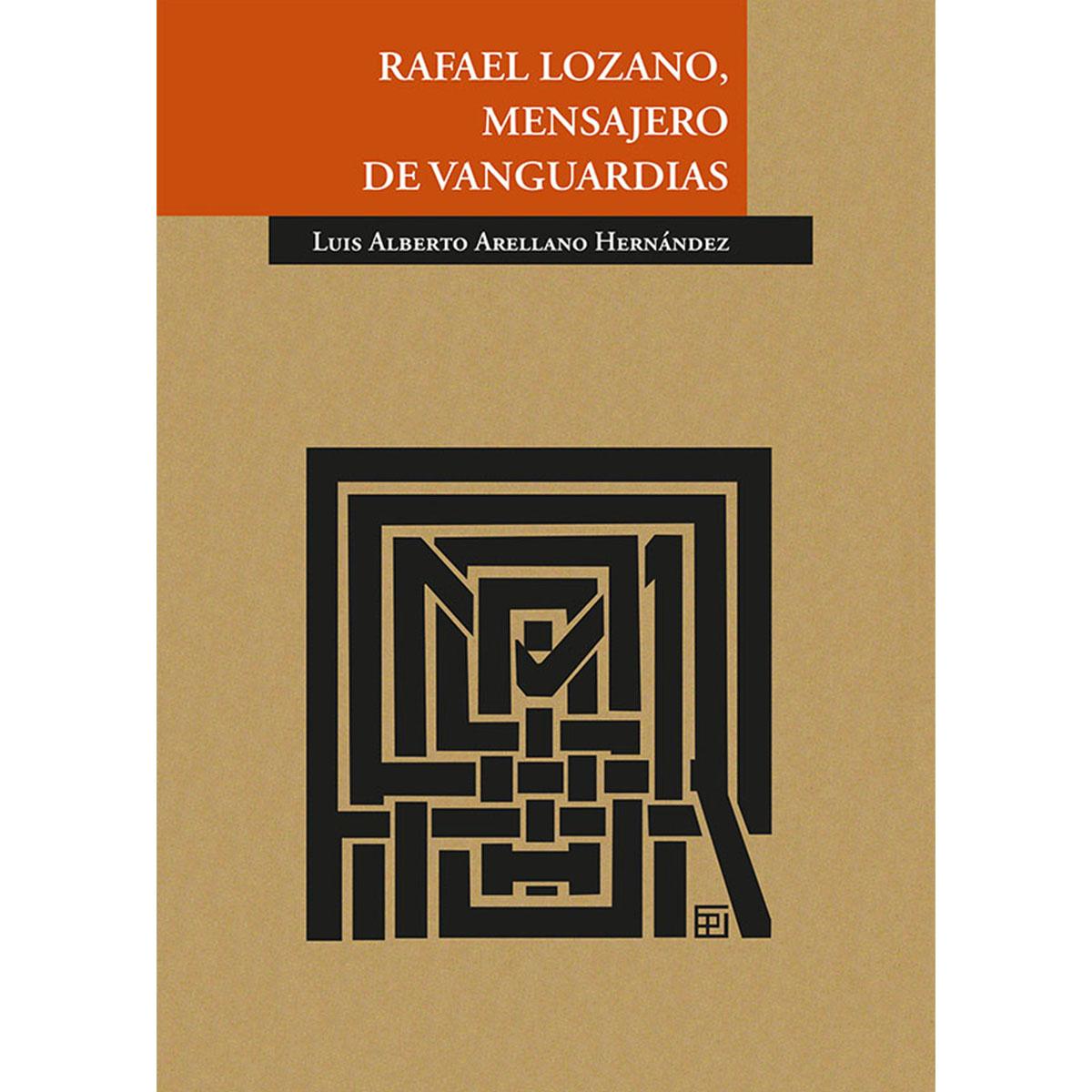 Rafael Lozano, mensajero de vanguardias