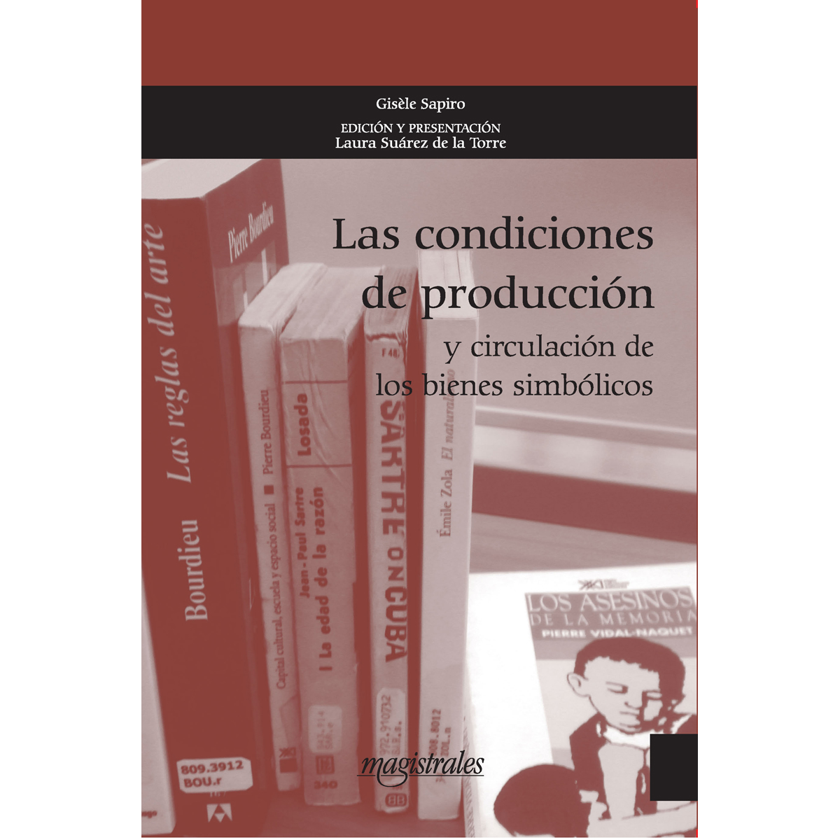 Las condiciones de producción y circulación de los bienes simbólicos