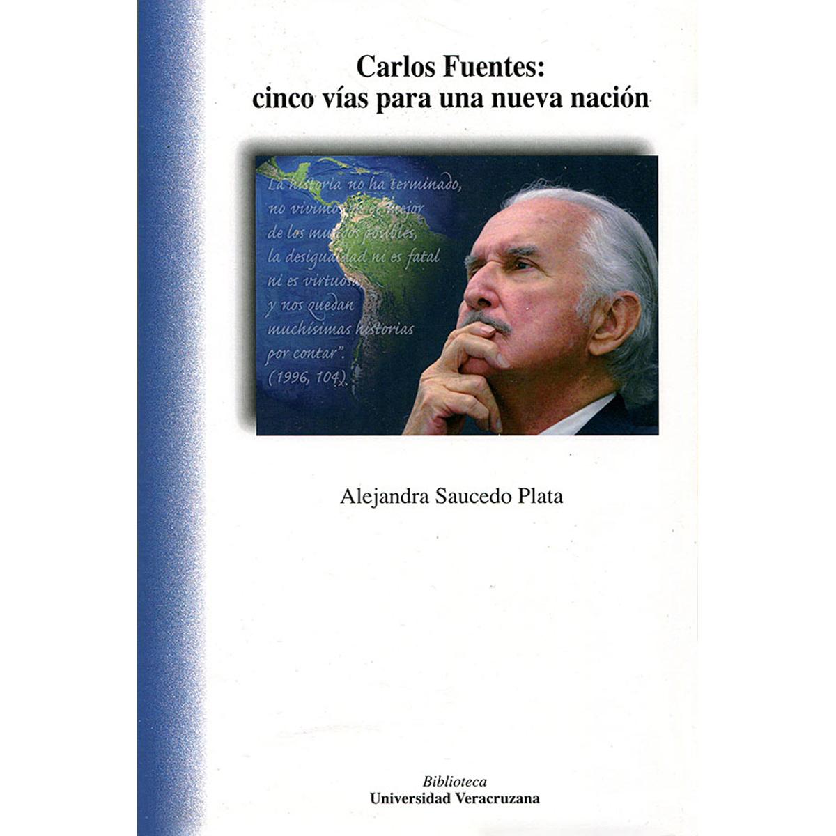 Carlos Fuentes: cinco vías para una nueva nación