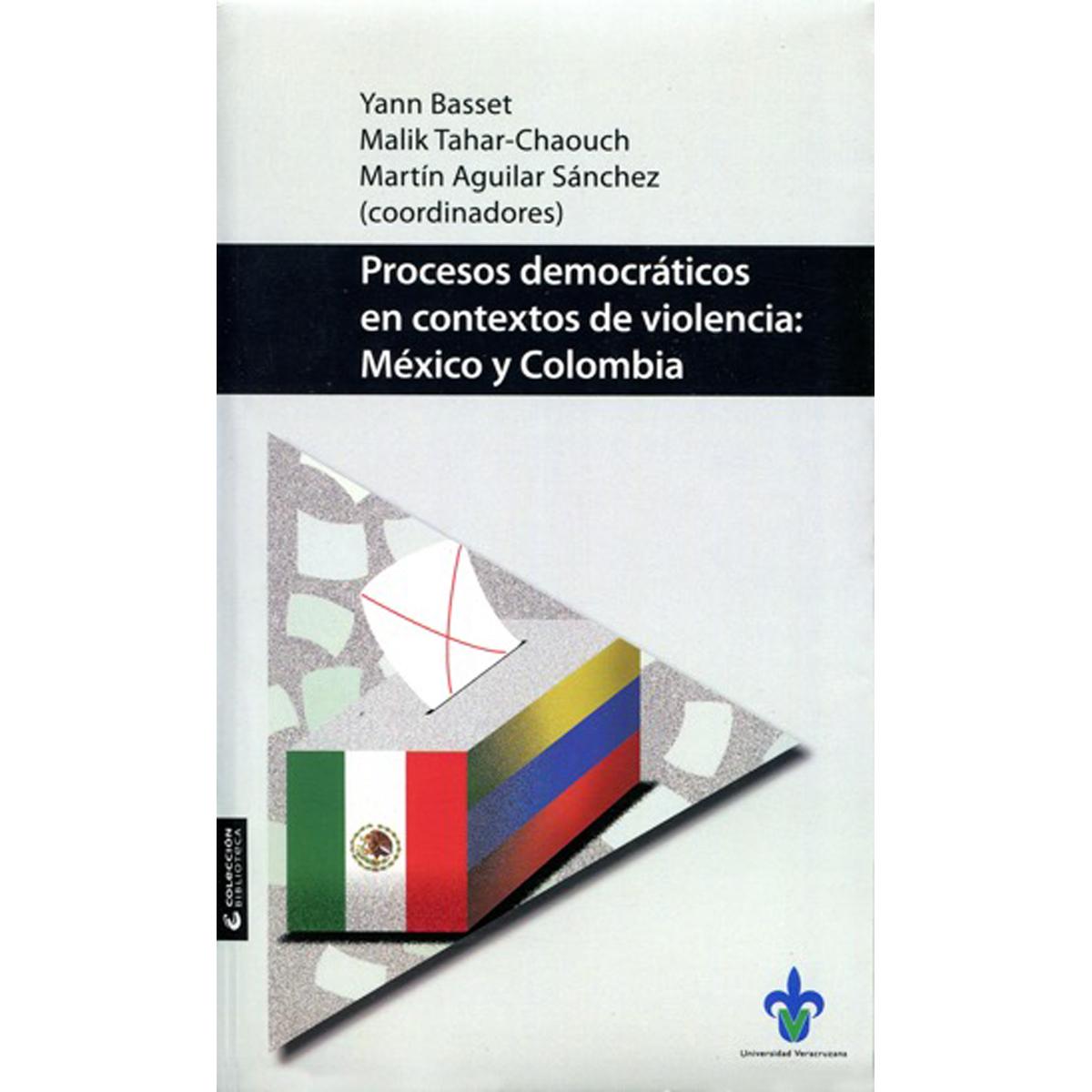 Procesos democráticos en contextos de violencia: México y Colombia
