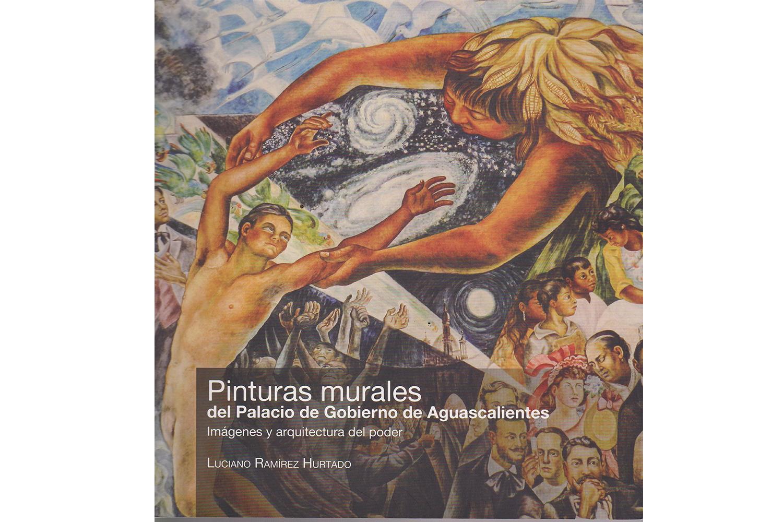Pinturas murales del palacio de gobierno de Aguascalientes