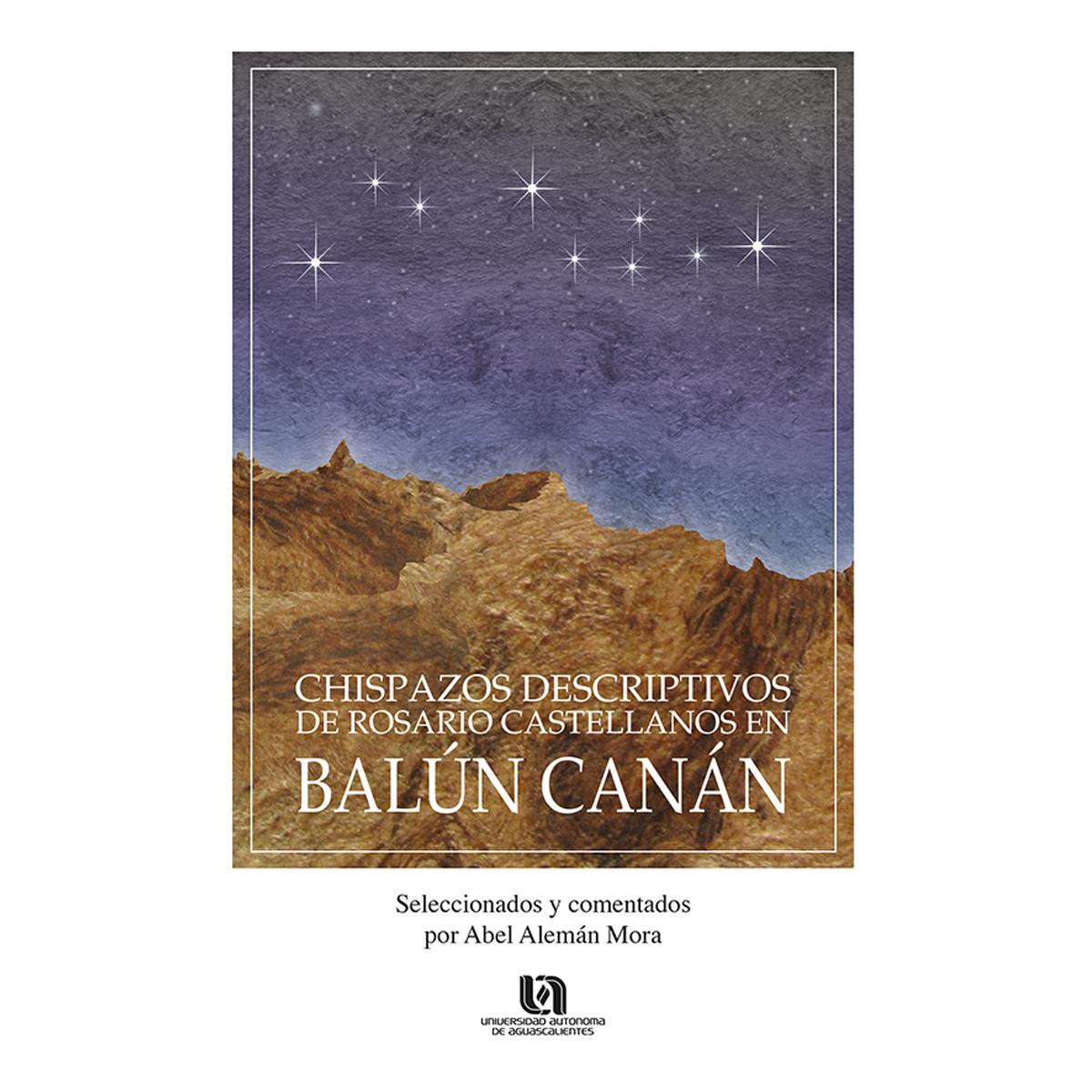 Chispazos descriptivos de Rosario Castellanos en Balun Canan