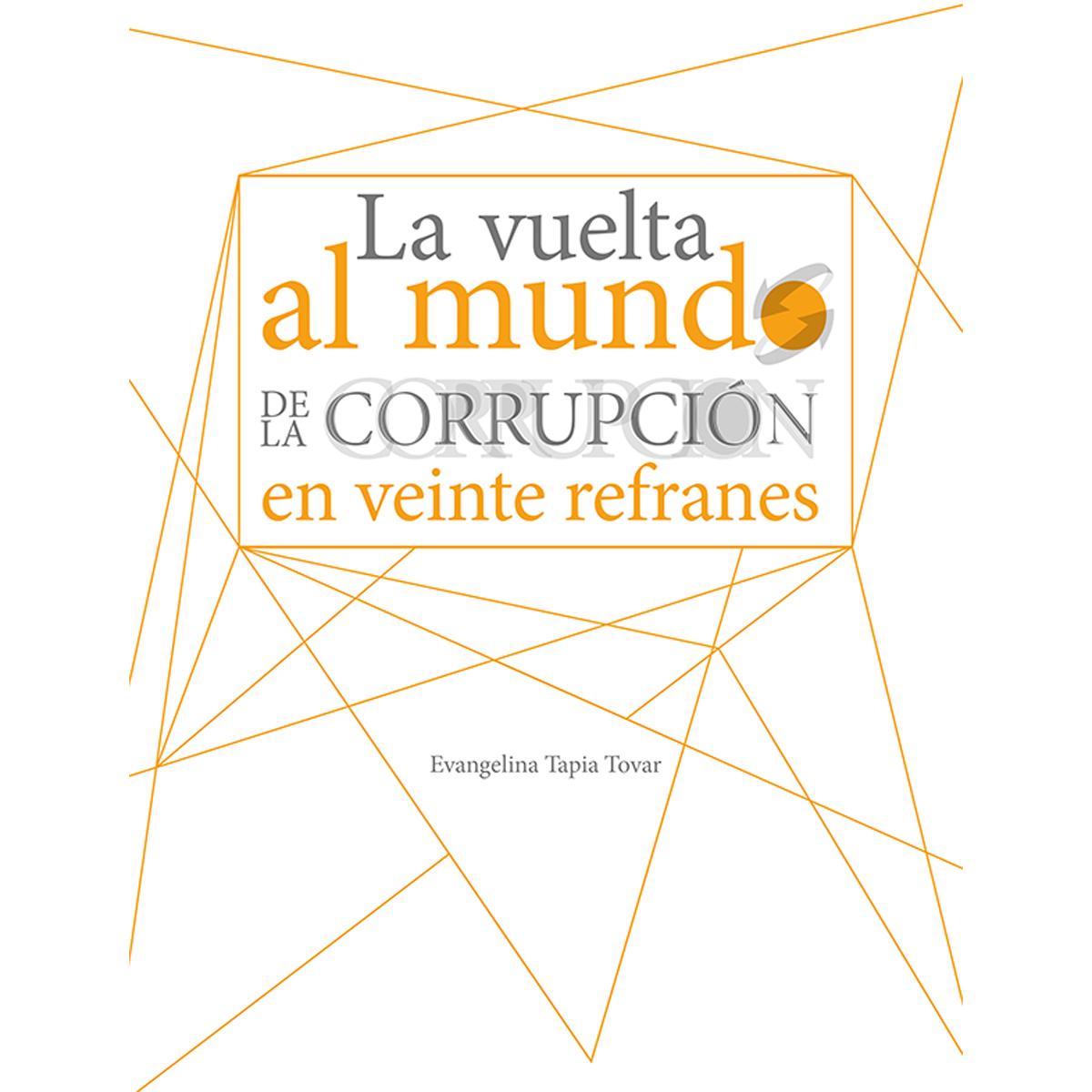 La vuelta al mundo de la corrupción en veinte refranes