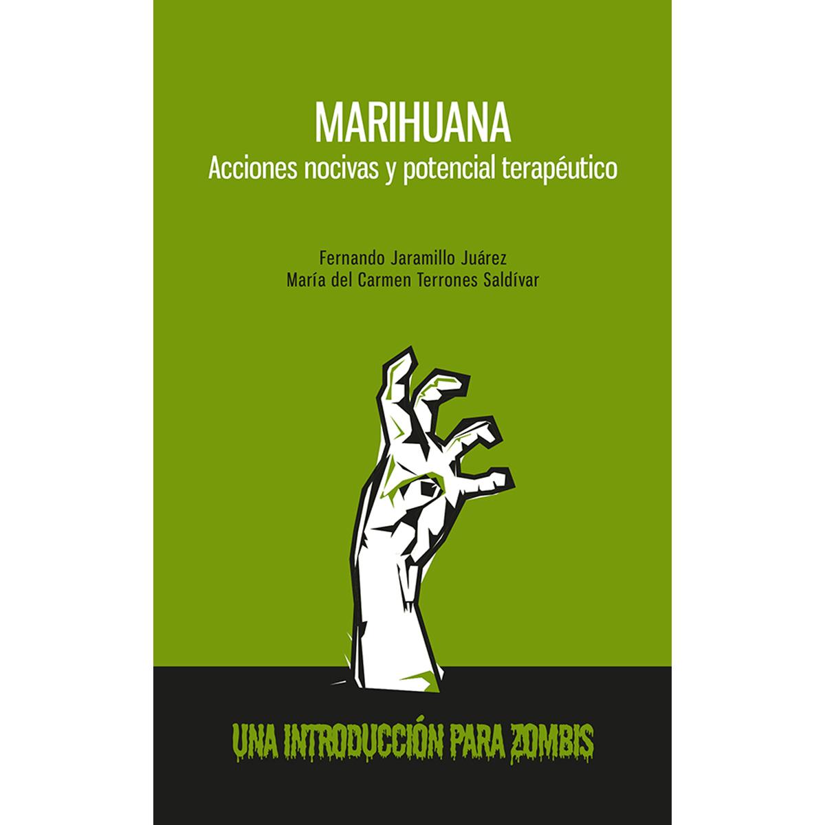 Marihuana. Acciones nocivas y potencial terapéutico